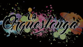 LA ORQUESTONGA – LATINESES